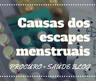 Causas dos escapes menstruais