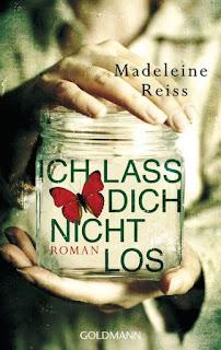Ich lass dich nicht los von Madeleine Reiss