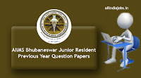 AIIMS Bhubaneswar Junior Resident Previous Year Question Papers