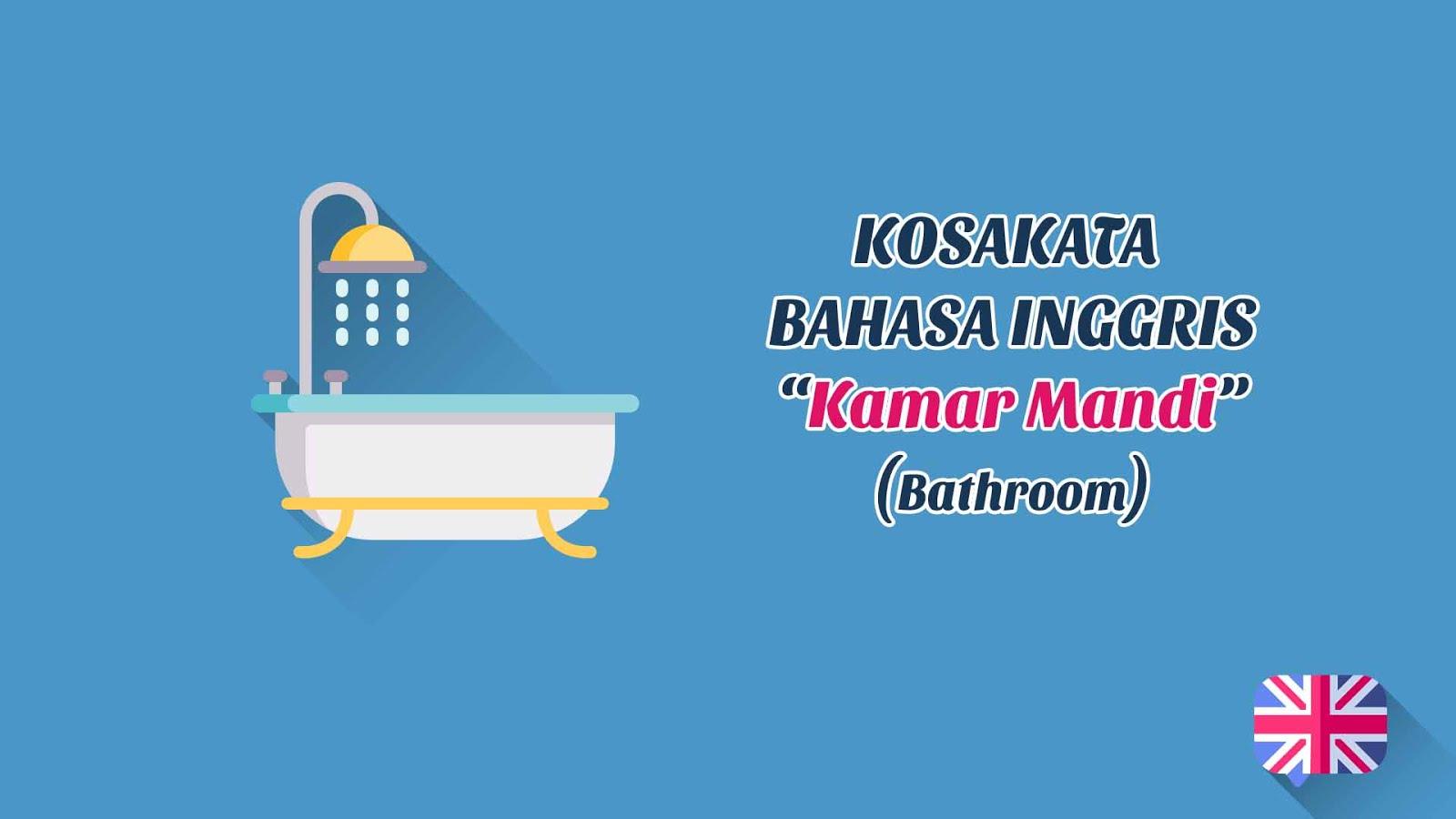 Benda-Benda Yang Ada Di Kamar Mandi (Bathroom) + Pronunciation (Kosakata Bahasa Inggris)