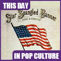 Star Spangled Banner becomes national anthem on March 3, 1931.