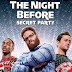 [CRITIQUE] : The Night Before - Secret Party