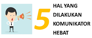 5 Hal Yang Dilakukan Komunikator Hebat