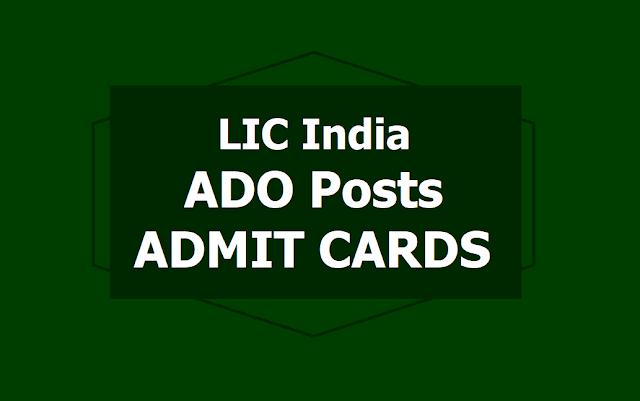 LIC ADO Admit Card 2019 download  from licindia.in Careers Web Page