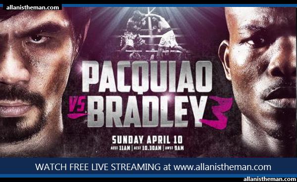 WATCH Pacquiao vs Bradley 3 FREE LIVE STREAMING, REPLAY VIDEOS