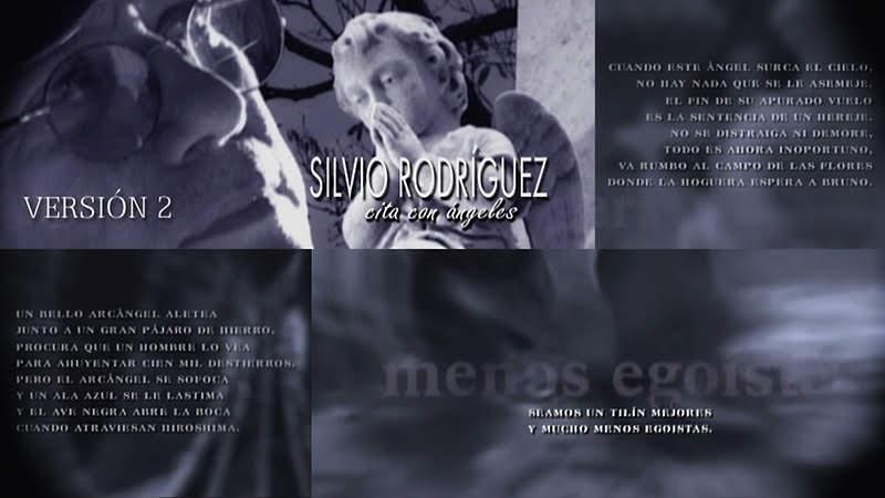 Silvio Rodríguez -  ¨Cita con Ángeles¨ (versión 2) - Videoclip - Director: Manuel Iglesias. Portal Del Vídeo Clip Cubano