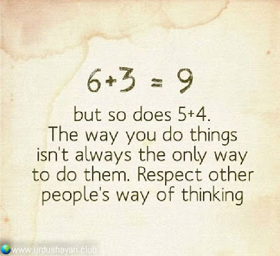 6+3 = 9  But So Does 5 + 4.  The Way You Do Things  Isn't Always The Only Way  To Do Them. Respect Other  People's Way Of Thinking..!!  #motivationalquotes #inspirequotes   #quotes