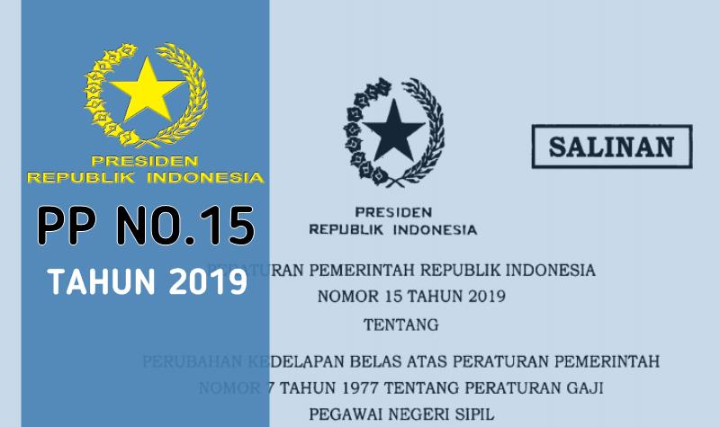 Peraturan Pemerintah Nomor 15 Tahun 2019 Tentang Peraturan Gaji PNS Terbaru