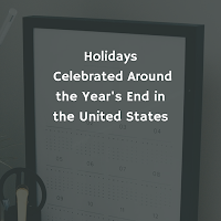Holidays Celebrated Around the Year's End in the United States