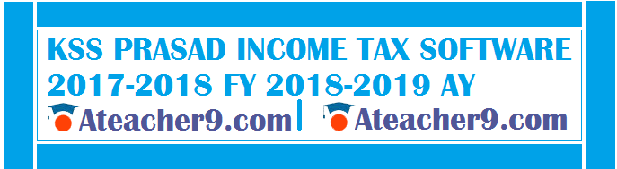 KSS PRASAD INCOME TAX SOFTWARE 2017-2018 FY 2018-2019 AY