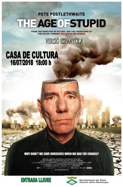 Esguard de Dona - Cine a Sant Jaume dels Domenys - The Age of Stupid - Dilluns 16 de juliol de 2018 a les 18 hores Casa de Cultura, carrer Germanor, 8 - Entrada lliure