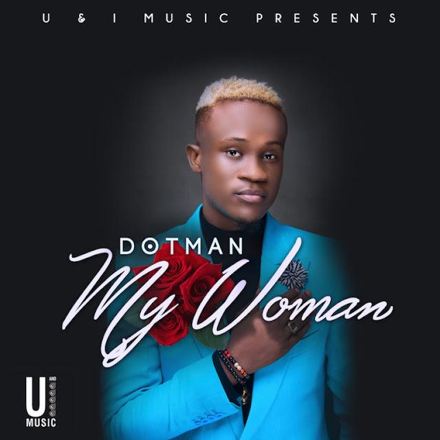 Download Audio: Dotman – My Woman - Dj Milunga