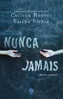 [Resenha] Nunca jamais: Parte 1, 2 e 3 - Colleen Hoover & Tarryn Ficher