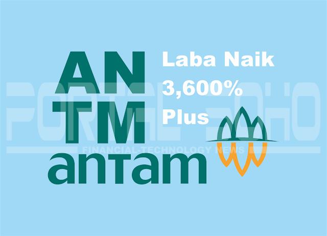 Laba PT Aneka Tambang (Antam) Naik 3.600% Lebih