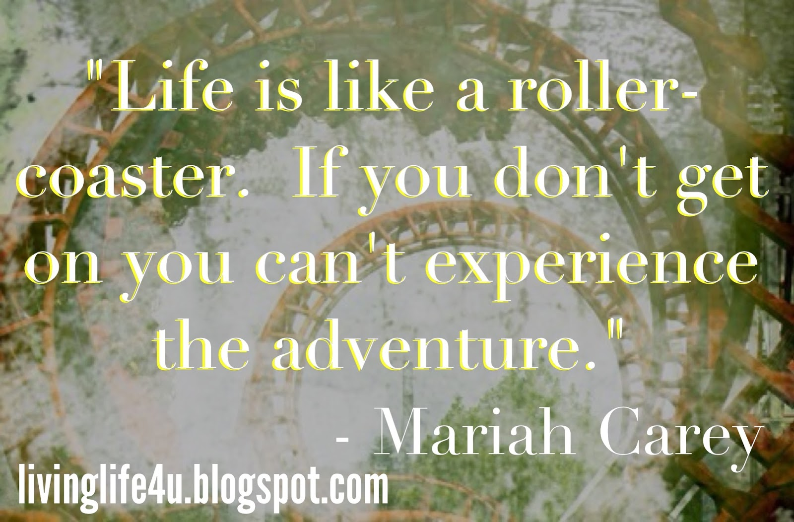 Live Your Life Life Is Like A Roller Coaster