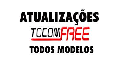 TOCOMFREE NOVAS ATUALIZAÇÕES MELHORIAS 58W TODOS OS MODELOS TOCOMFREE
