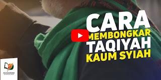 Cara Membongkar Taqiyah Kaum Syiah [Video]