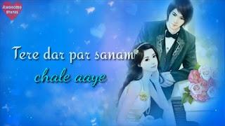 Tere Dar Par Sanam Whatsapp Status Love Video