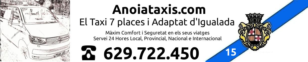 Anoia Taxis - EL TAXI 7 PLACES I ADAPTAT A IGUALADA - Servei 24 Hores - Tel: 629.722.450