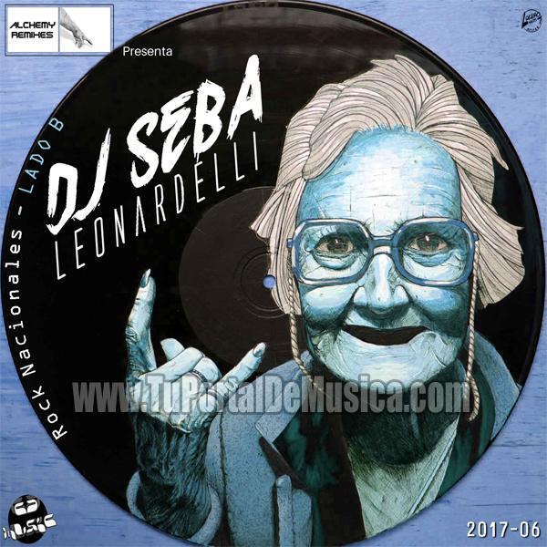 DJ Seba Leonardelli Vol. 6 Nacionales Lado B (2017)