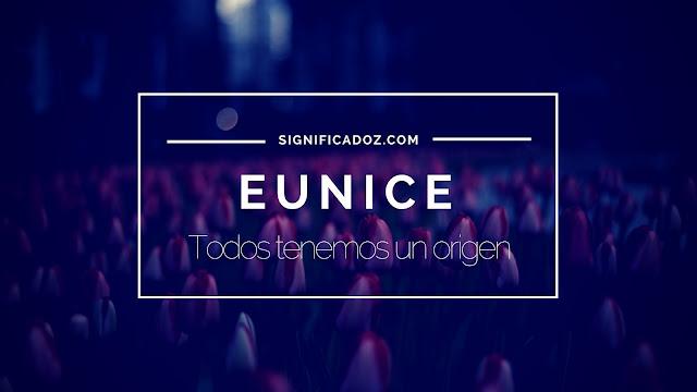 Significado y origen del Nombre Eunice ¿Que Significa?