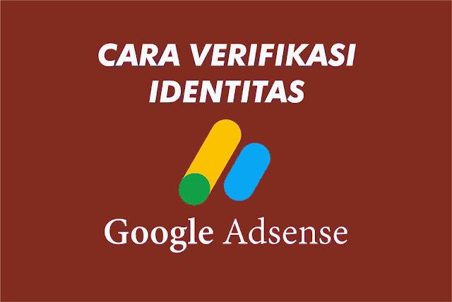 Cara-verifikasi-identitas-akun-google-adsense-2018