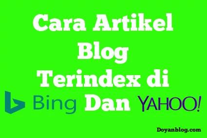 cara artikel blog terindex di bing dan yahoo search