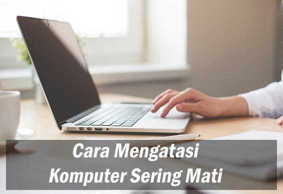 Cara Mengatasi komputer mati