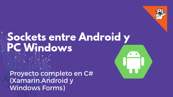Sockets entre Windows y Android en C# – Xamarin.Android y WinForms