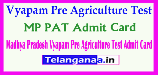 MP Vyapam Pre Agriculture Test Admit Card 2018 MP PAT Admit Card Download