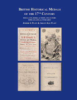 British Historical Medals of the 17th Century: Medallists, Books, Authors, Collectors, Booksellers & Antiquaries by Jerome J Platt and Arleen Kay Platt