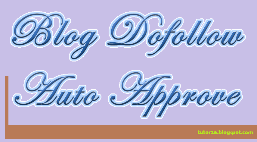 List Blog Dofollow Auto Approve Comment-Build Free Backlink,blog,dofollow,auto,approve,backlink,comment,free,build,serp,seo,tips,teknik,tehnik,tutorial,website,situs,mencari,cara