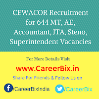 CEWACOR Recruitment for 644 MT, AE, Accountant, JTA, Steno, Superintendent Vacancies