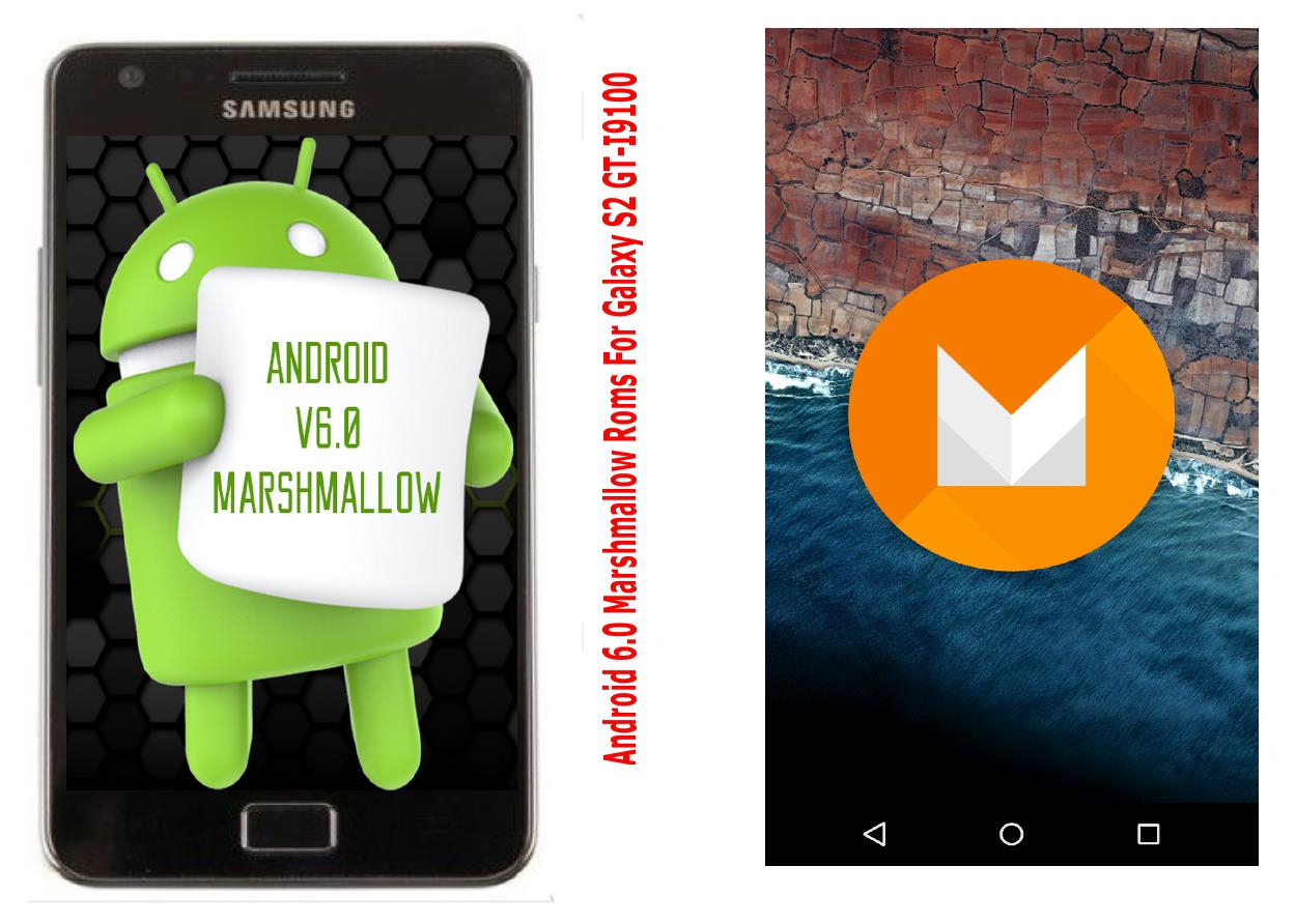 8 Stable Android 6 0 Marshmallow Roms For Galaxy S2 GT-I9100