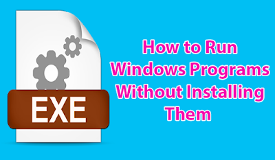 How To Run Windows Programs Without Install