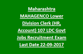 Maharashtra MAHAGENCO Lower Division Clerk (HR, Account) 107 LDC Govt Jobs Recruitment Exam Notification Last Date 22-09-2017