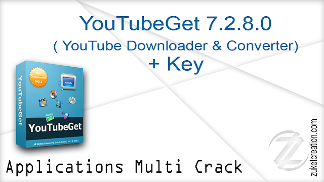 YouTubeGet 7.2.8.0 ( YouTube Downloader & Converter) + Key