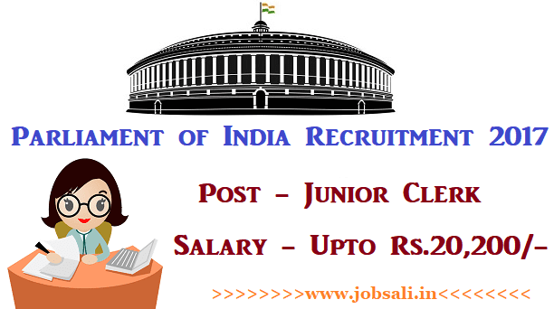Lok Sabha Recruitment 2017, Parliament jobs in Dlehi, Parliament of India Clerk Recruitment 2017
