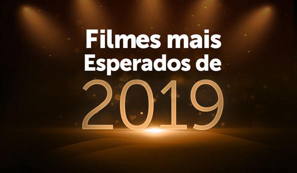 Filmes mais esperados de 2019