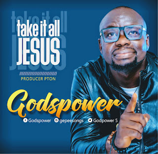 God's Power - Take it all Jesus