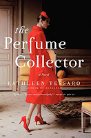 The Perfume Collector: A Novel by Kathleen Tessaro, literary fiction, historical fiction, New York, Paris, London, Monte Carlo