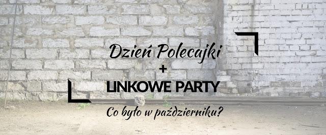 link party| linkowe party| linkowanie| linki| najlepsze teksty| najlepsze treści| podsumowanie października| blog| blogowanie|