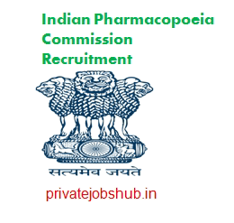 Indian Pharmacopoeia Commission Recruitment