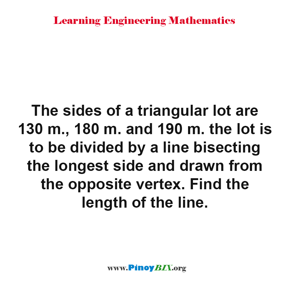 Find the length of the line bisecting the longest side of a triangular lot