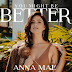 Anna Mae Unveils New Single 'You Might Be Better'