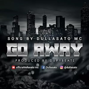 Download Audio | Dulla Sato MC - Go Away