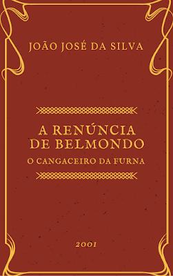 A Renúncia de Belmondo - O Cangaceiro da Furna