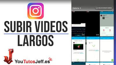 como subir videos de larga duracion stories instagram