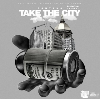 Bantana, Take The City, Hosted by CMtheDJ, CMtheDJ, Hip Hop Everything, Indie Hotspot, New Music Alert, Indie Music Blast, Hot New Hip Hop, Team Bigga Rankin, Promo Vatican, New Mixtape 2017