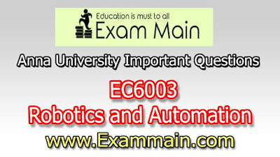 EC6003 ROBOTICS AND AUTOMATION  | Important  Questions | Question bank | Syllabus | Model and Previous Question papers | Download PDF